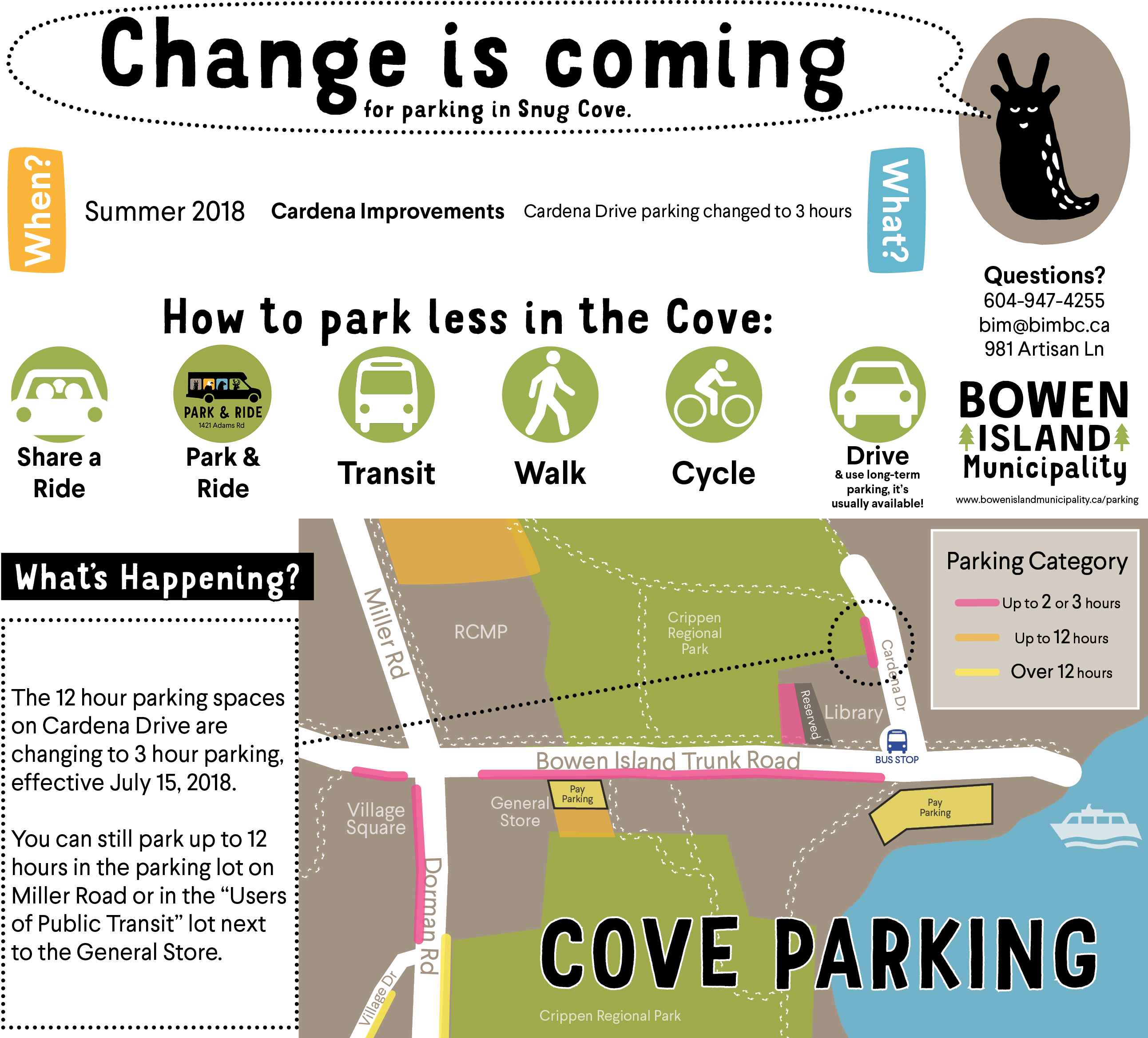 The parking spaces on Cardena Drive are changing from 12 hours to 2 hours, effective July 15, 2018